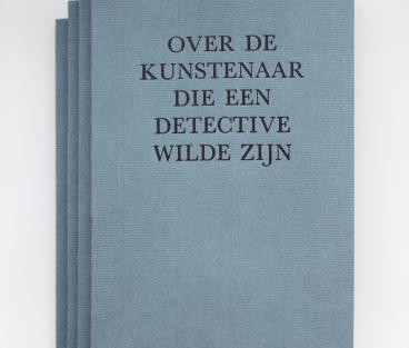 Scriptie 'Over de kunstenaar die een detective wilde zijn', Rosan Dekker